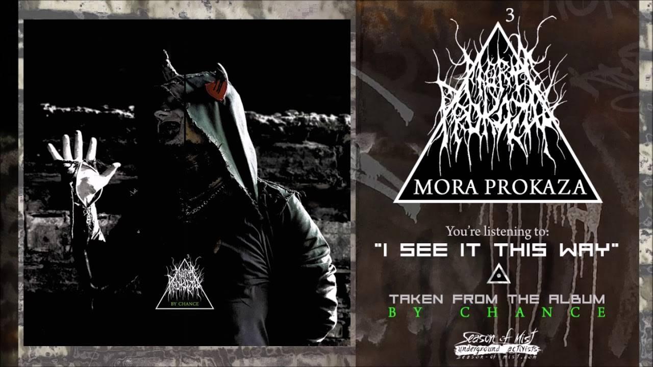 Première chance de découvrir Mora Prokaza - By Chance