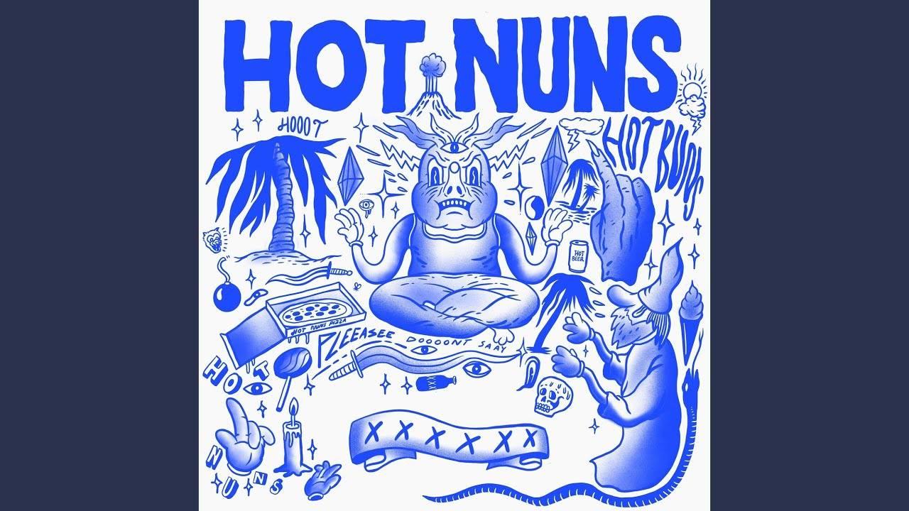 """Hot Nuns obtient gain de cause -""""Got What You Wanted"""""""