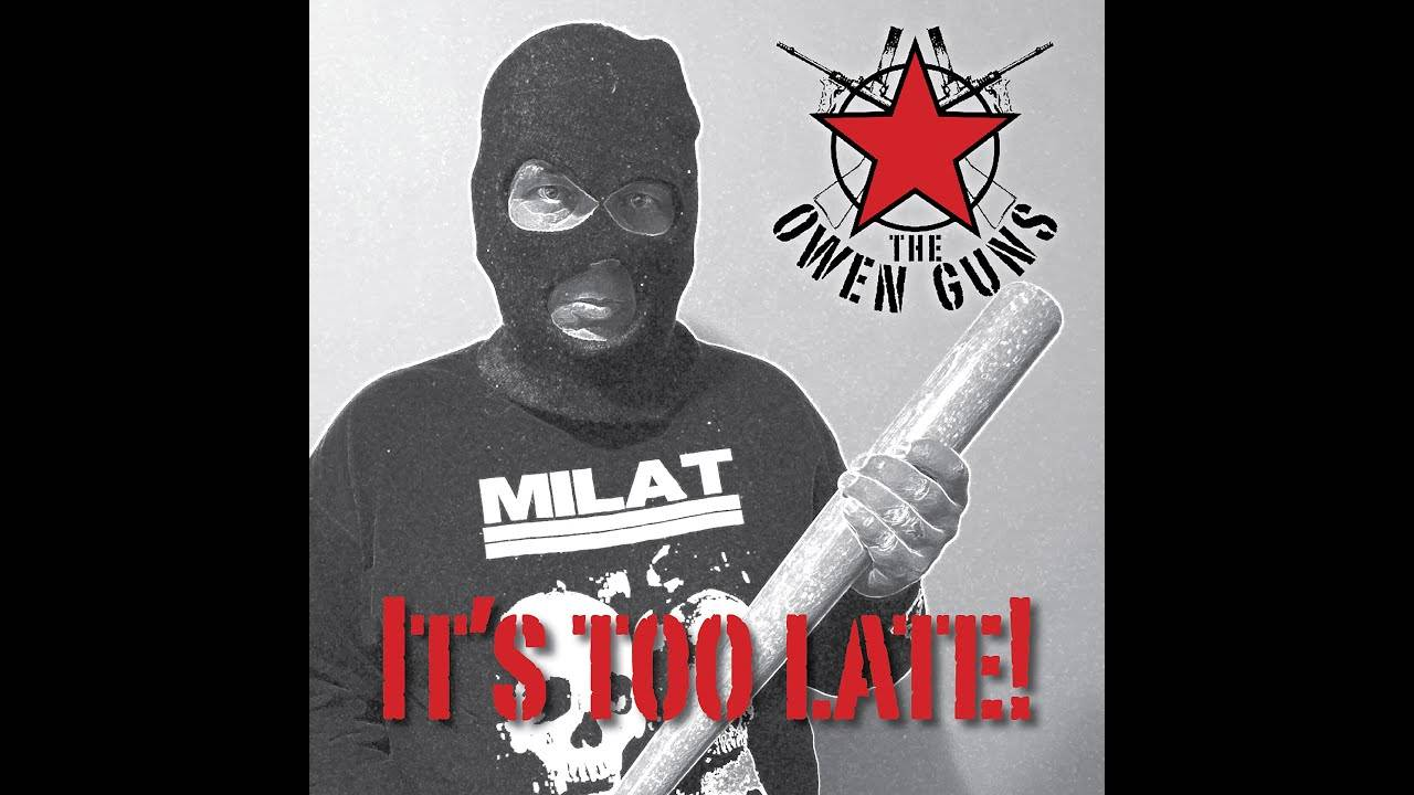 trop tard pour The Owen Guns - It's Too Late