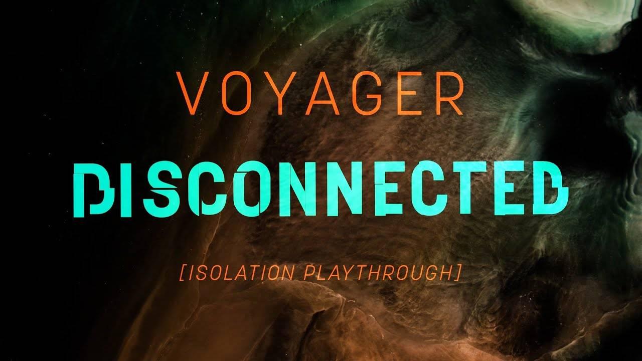 Voyager reste déconnecté - Disconnected