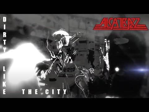 Alcatrazz  trouve les villes particulièrement sales - Dirty Like The City (actualité)