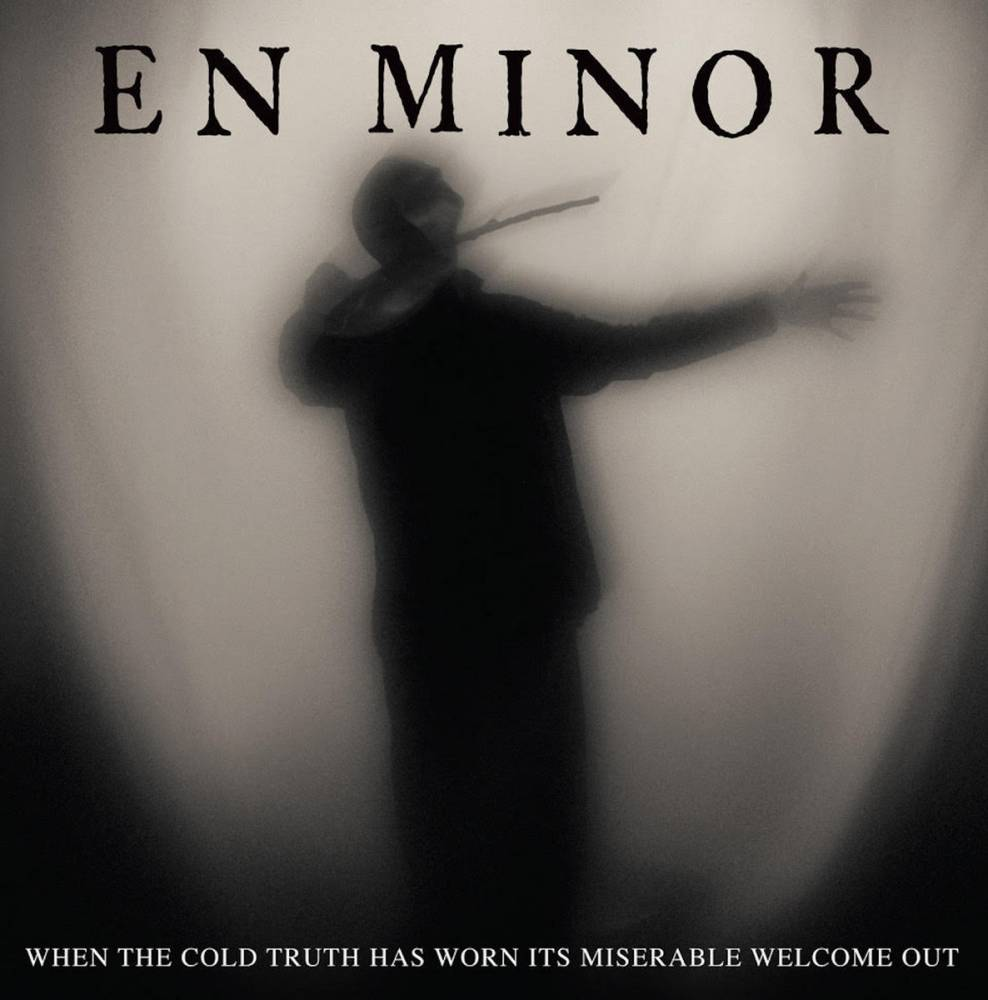 En Minor a froid en vrai - When The Cold Truth Has Worn Its Miserable Welcome Out (actualité)