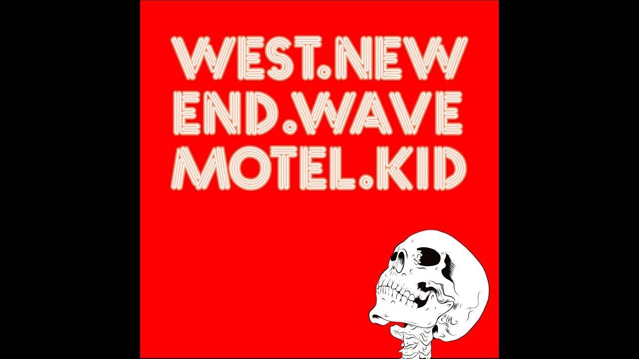 """West End Motel enfant des années 80 - """"New Wave Kid"""" (actualité)"""