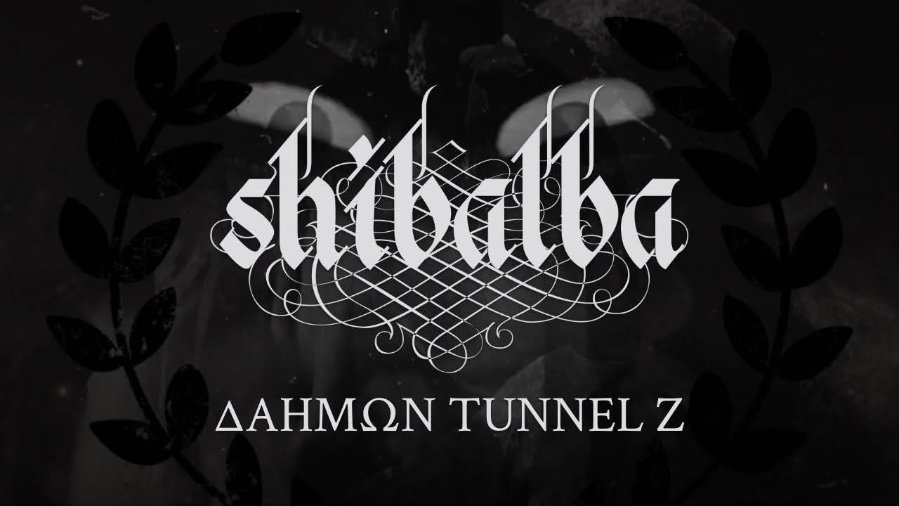 Shibalba passe dans un tunnel - Δαήμων Tunnel Ζ (actualité)