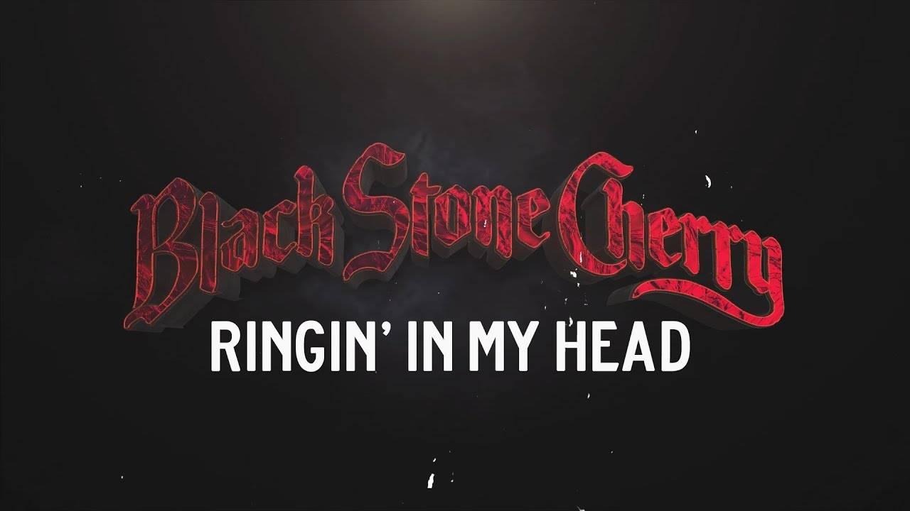 Des acouphènes pour Black Stone Cherry ?  - Ringin' In My Head  (actualité)