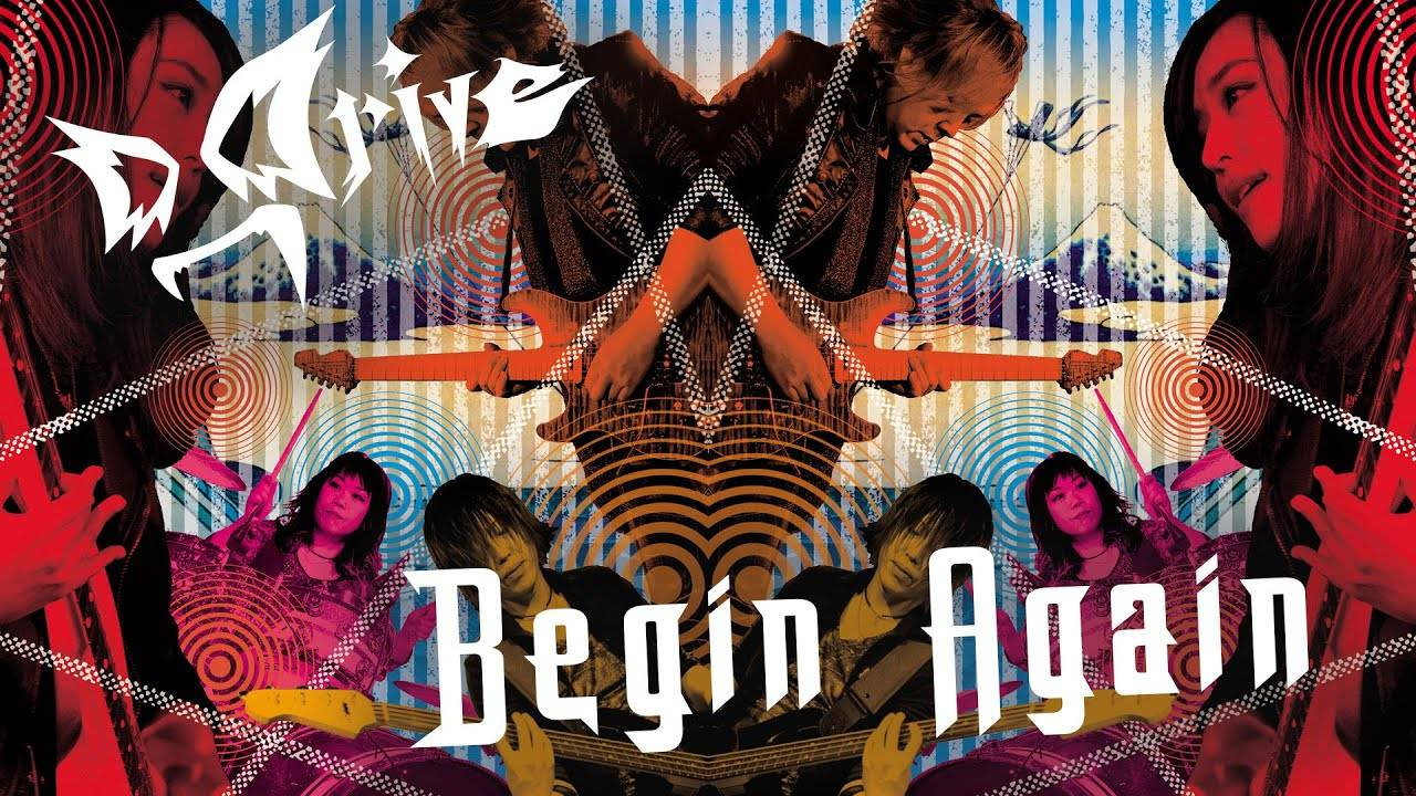 D_Drive recommence - Begin Again (actualité)