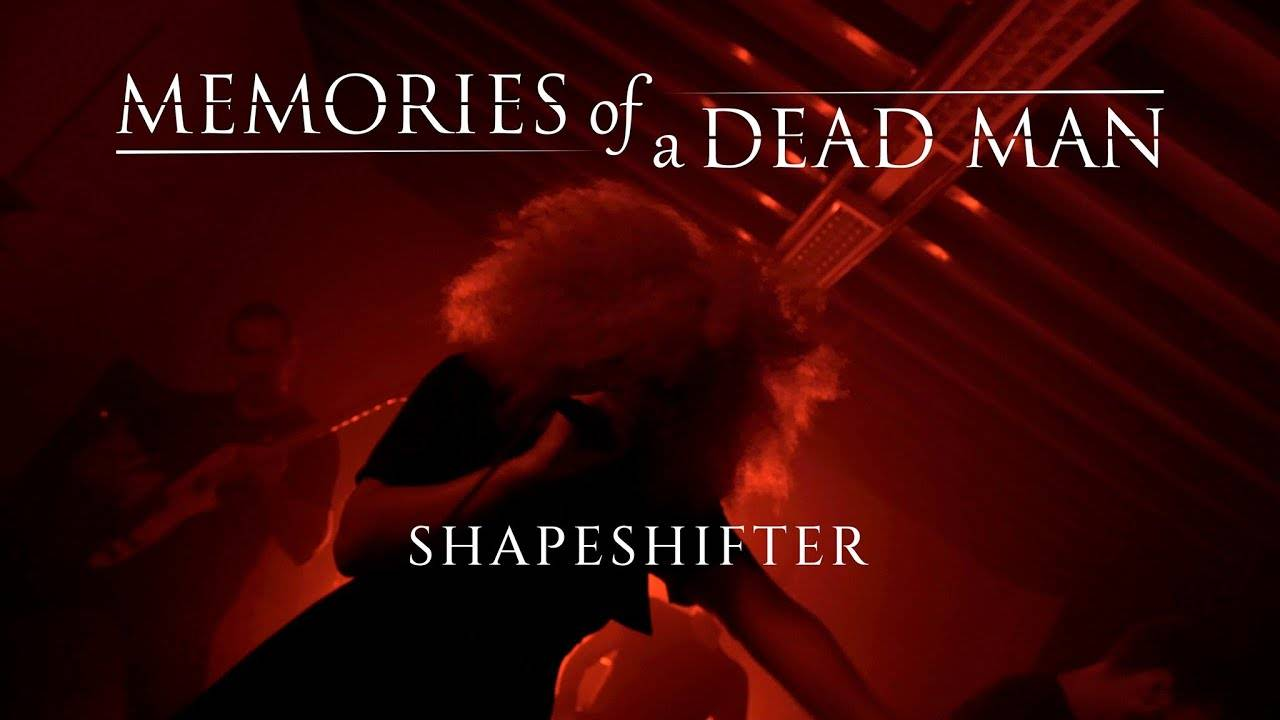 Memories Of A Dead Man garou -  Shapeshifter (actualité)