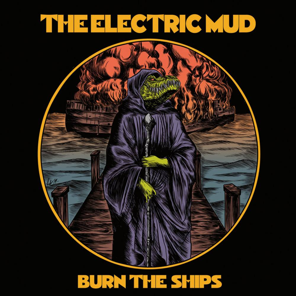 The Electric Mud une bande de naufrageurs -  Burn The Ships