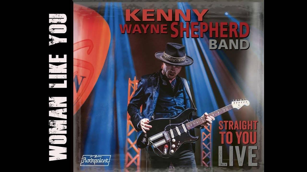 Kenny Wayne Shepherd cherche une compagne - Woman Like You (actualité)