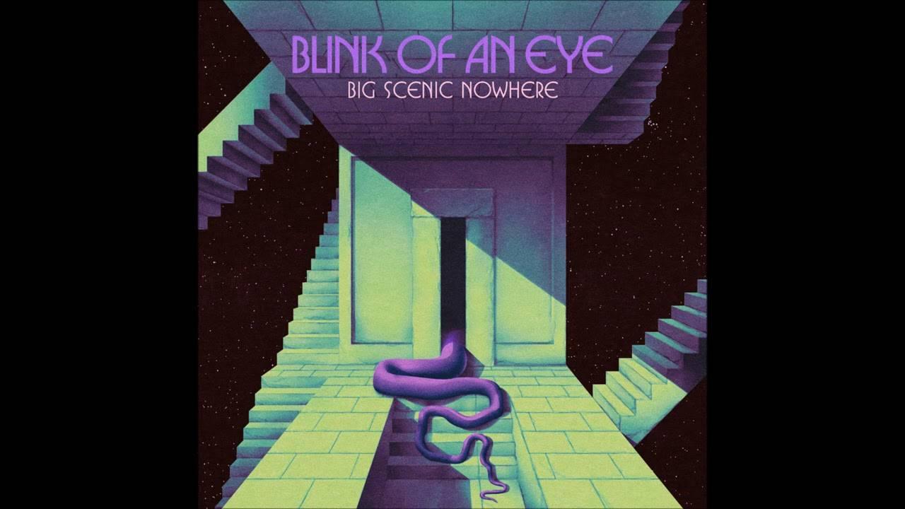 Big Scenic Nowhere vous tape dans l'oeil -  Blink of an Eye (actualité)