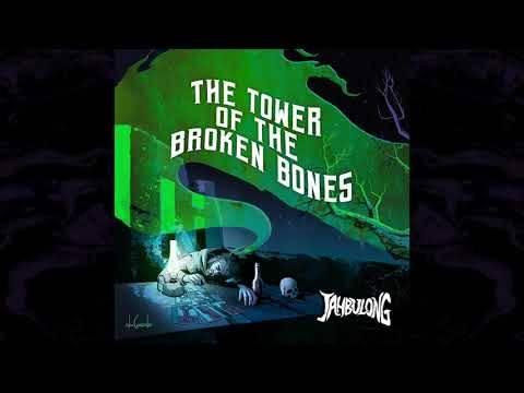 Jahbulong se brise les os - THE TOWER Of The Broken Bones (actualité)