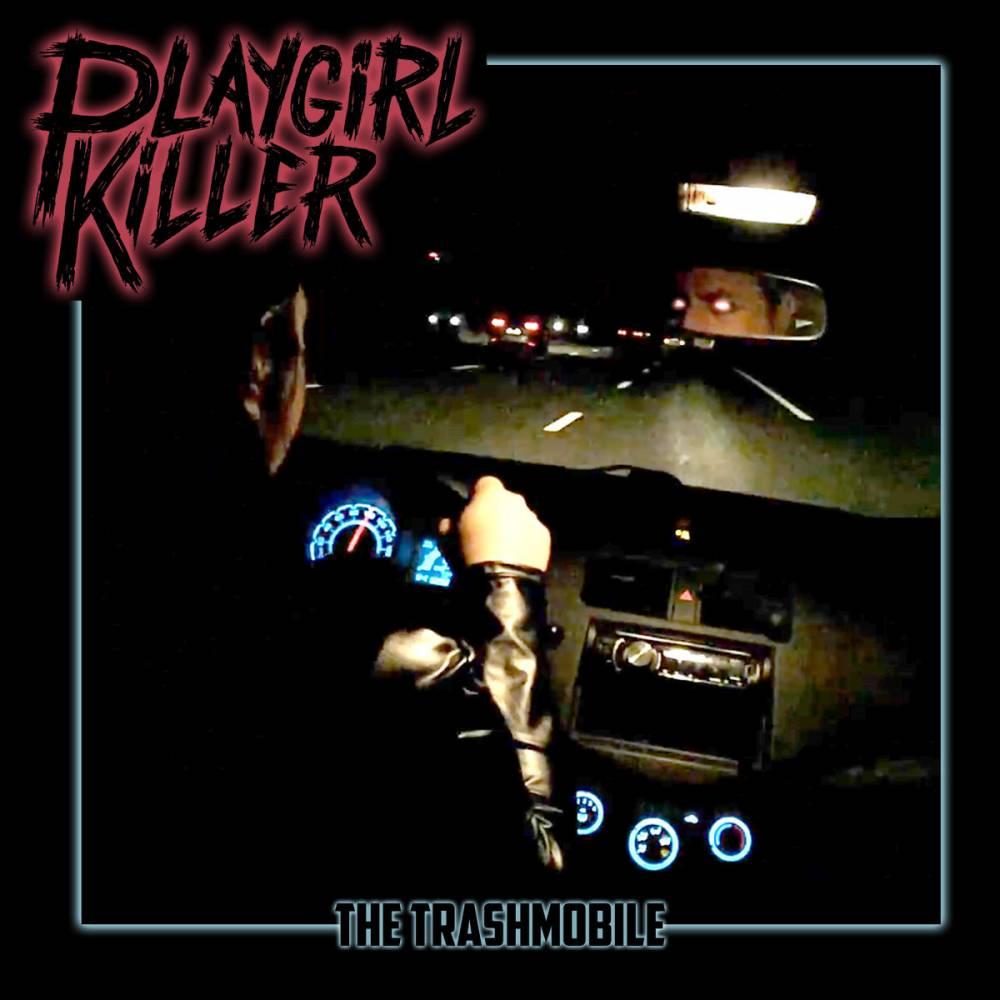 Playgirl Killer prend sa trashmobile et part sauver le monde - The Trashmobile (actualité)