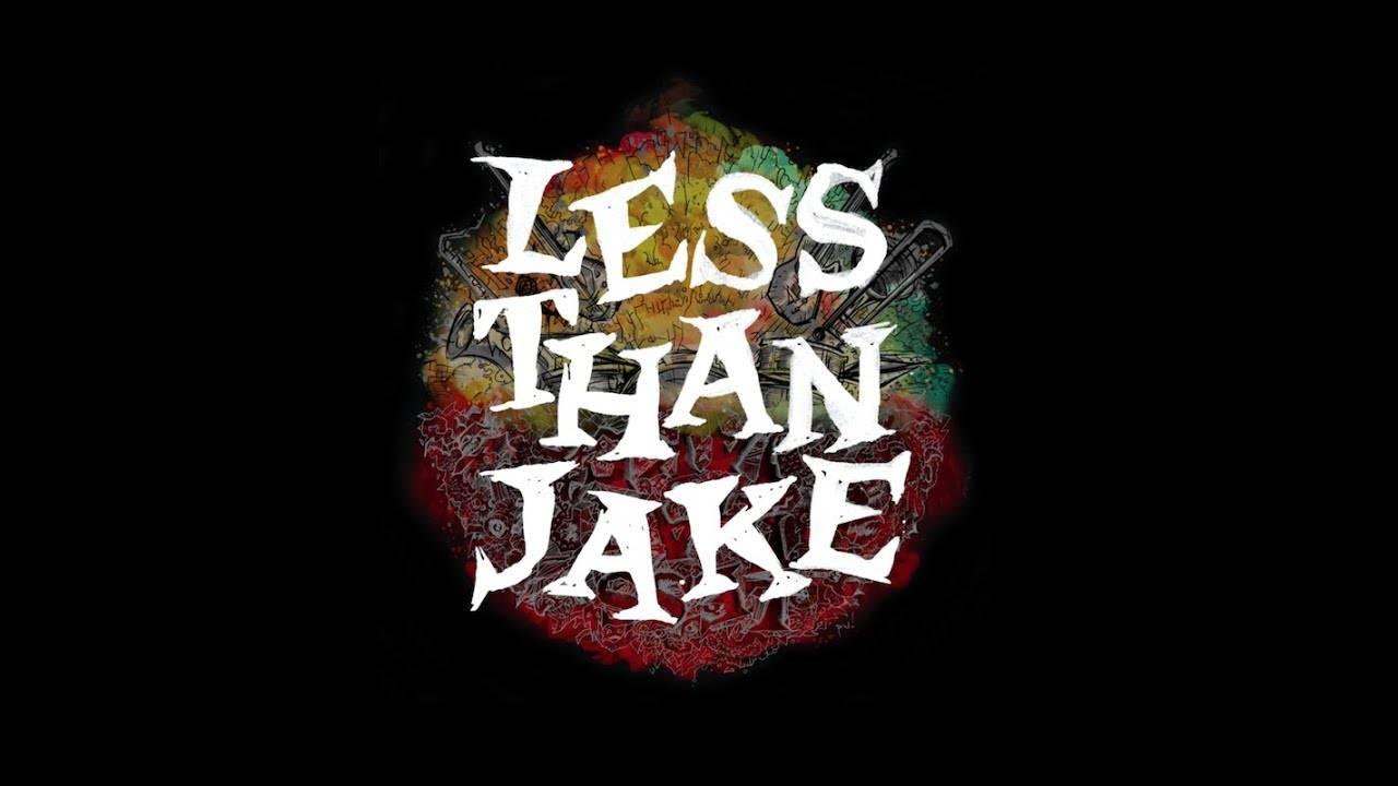 Less Than Jake Reveal vous attend quiand vous voulez où vous voulez - Anytime And Anywhere (actualité)