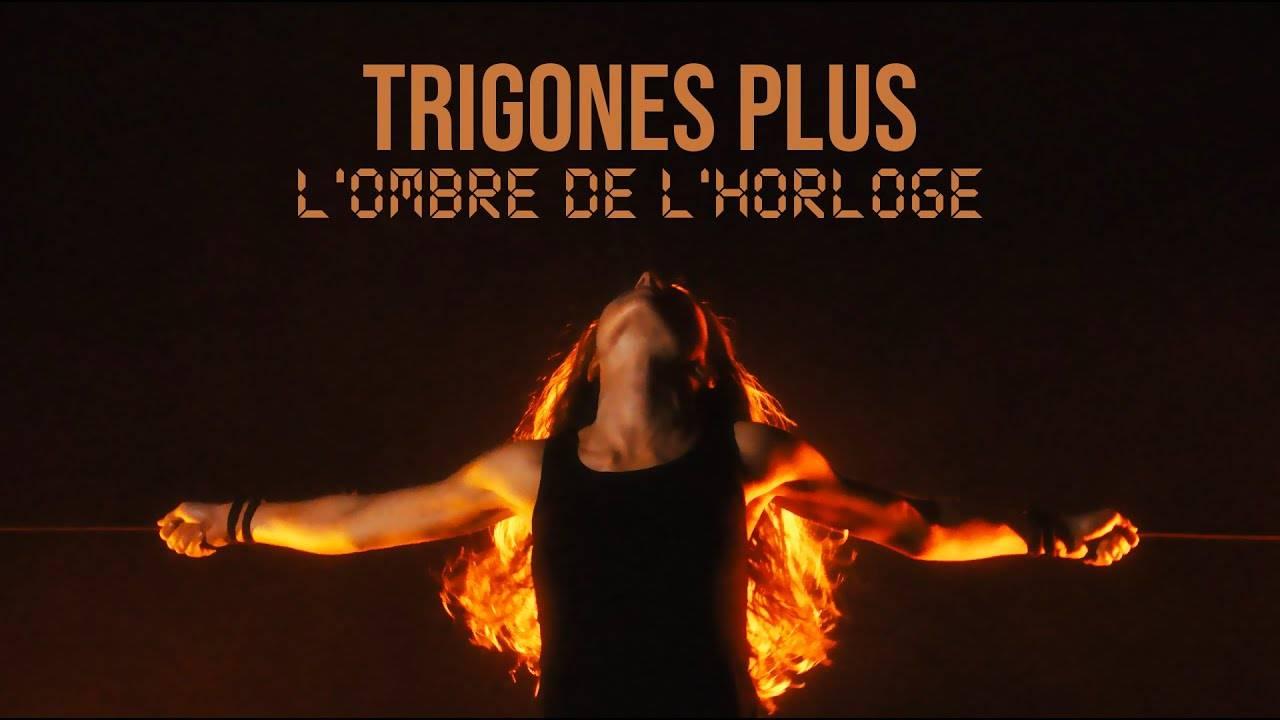 Trigones Plus remet les pendules à l'heure - L'Ombre de l'Horloge (actualité)