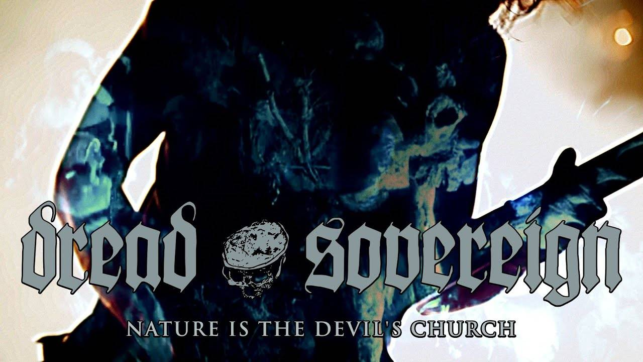 Dread Sovereign déconfine son église - Nature Is The Devil's Church (actualité)