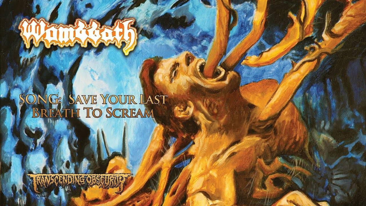 Wombbath retient son souffle - Save Your Last Breath To Scream (actualité)