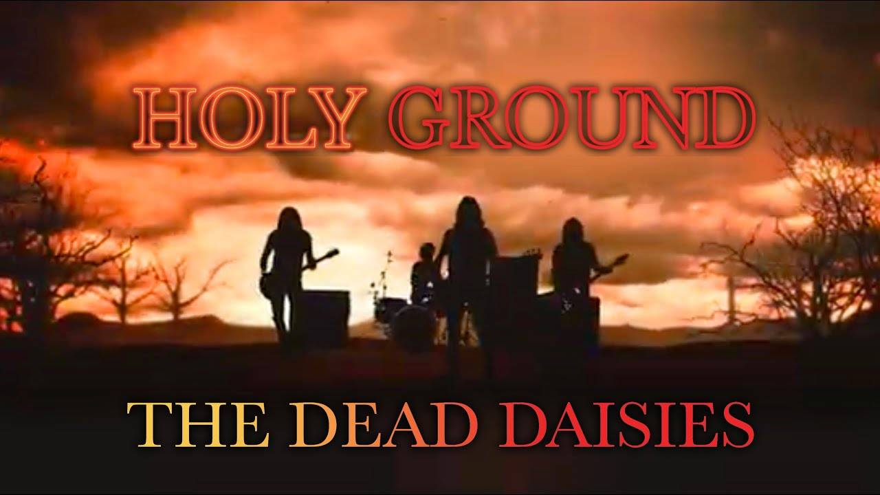 The Dead Daisies en terre sainte  - Holy Ground (Shake The Memory) (actualité)