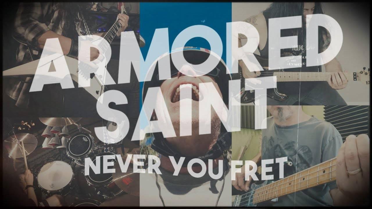 Armored Saint n'envoie pas de fret - Never You Fret (actualité)