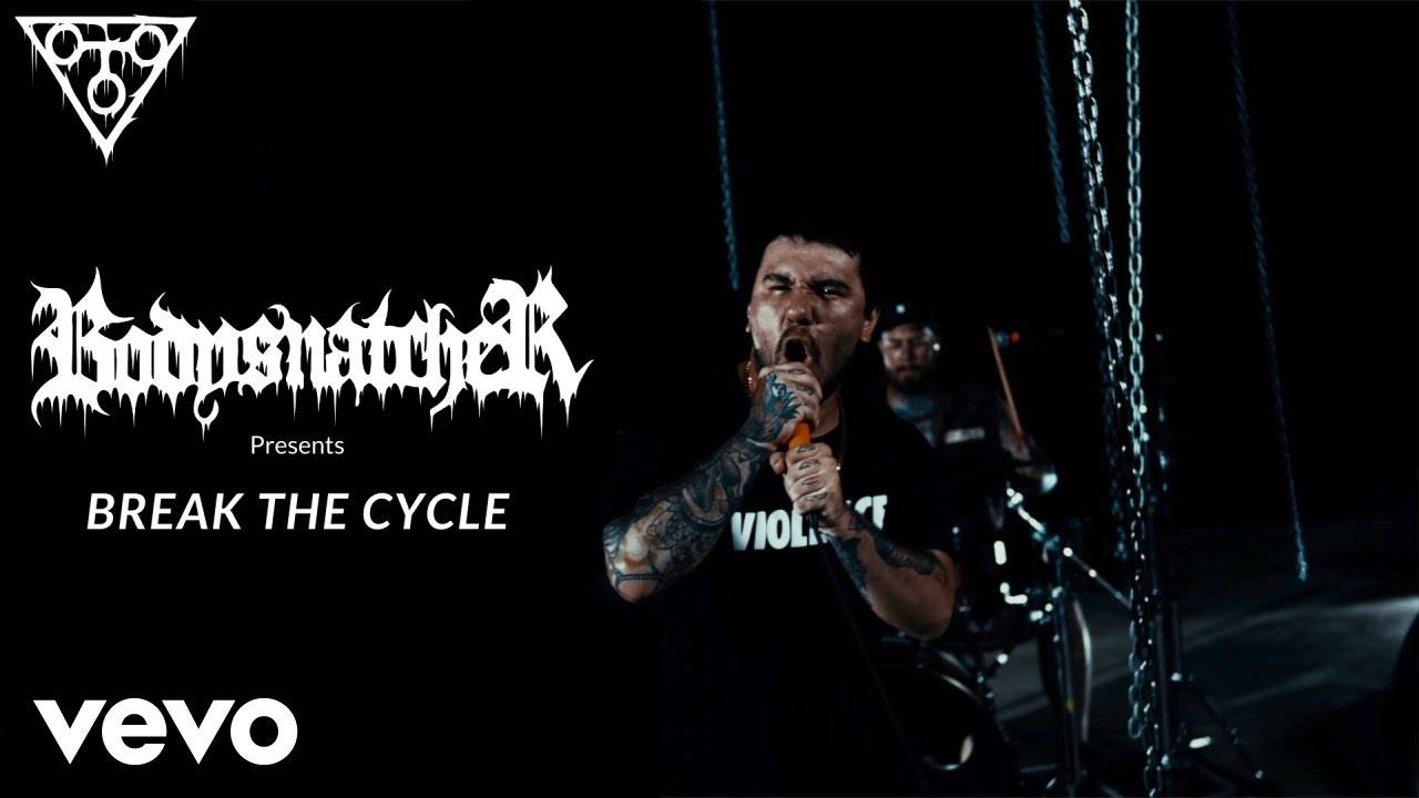 Bodysnatcher voudrait s'en sortir - Break The Cycle (actualité)