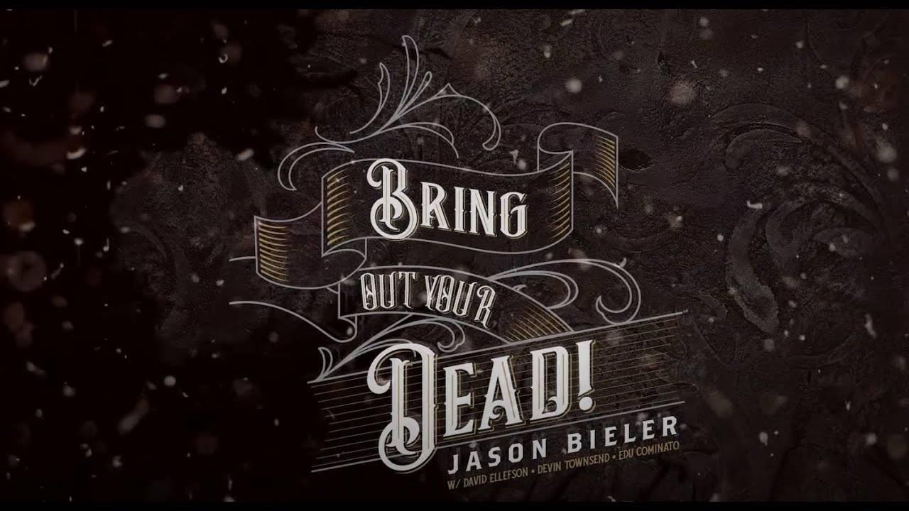 Jason Bieler and The Baron Von Bielski Orchestra va manger tes morts - Bring Out Your Dead (actualité)