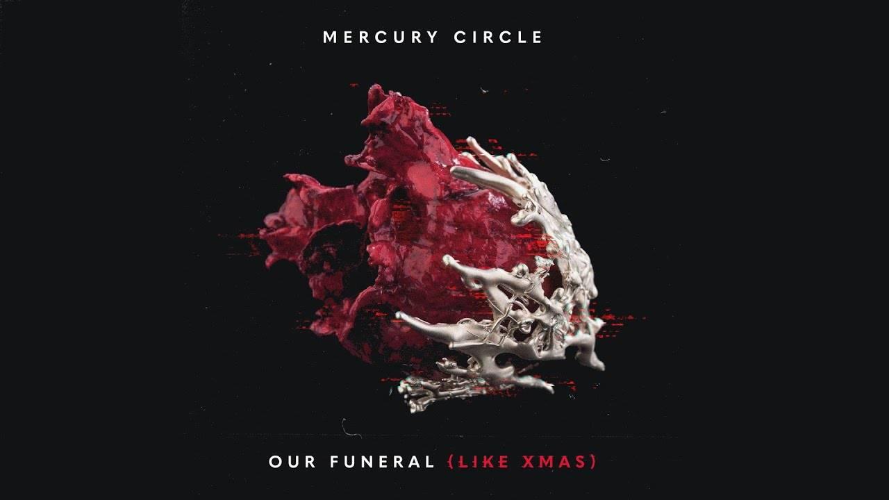 Mercury Circle lance sa chanson de Noël - Our Funeral (Like Xmas)  (actualité)