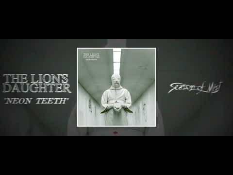 The Lion's Daughter a les crocs qui brillent - Neon Teeth (actualité)