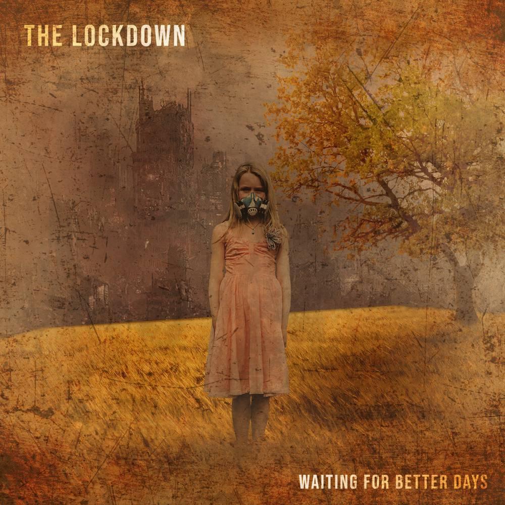 The Lockdown attend de meilleurs jours - Waiting For Better Day (actualité)