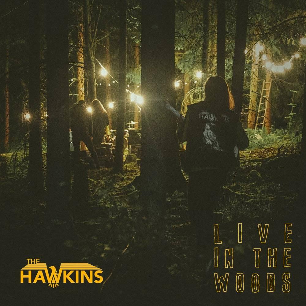 Promenons-nous dans les bois avec The Hawkins - Live in the Woods (actualité)