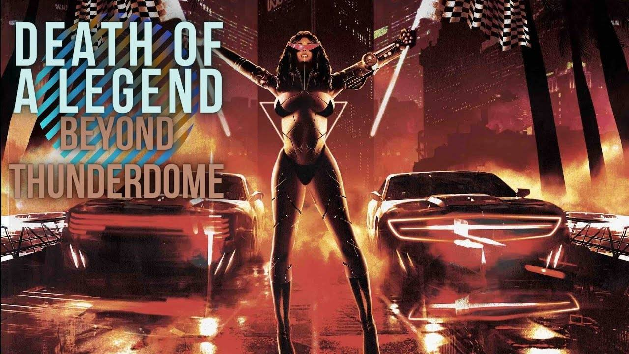 Death of a Legend plus fort que le tonnerre - Beyond Thunderdome (actualité)