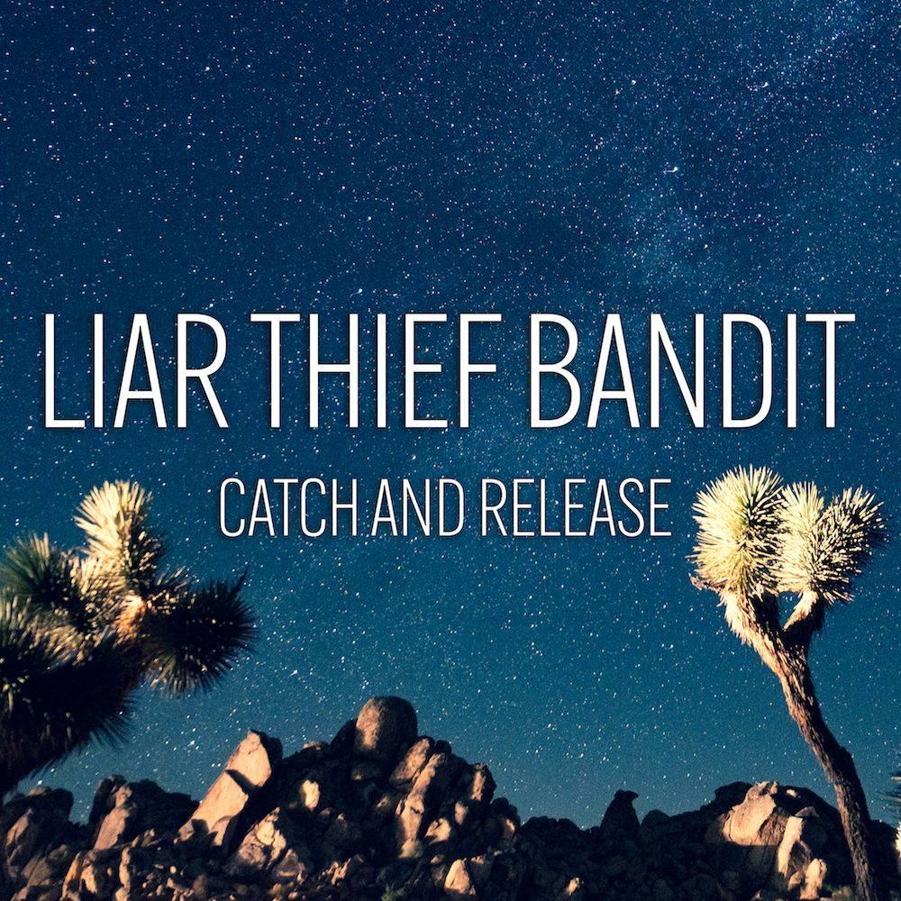Liar Thief Bandit  joue à catch-catch- Catch and Release (actualité)