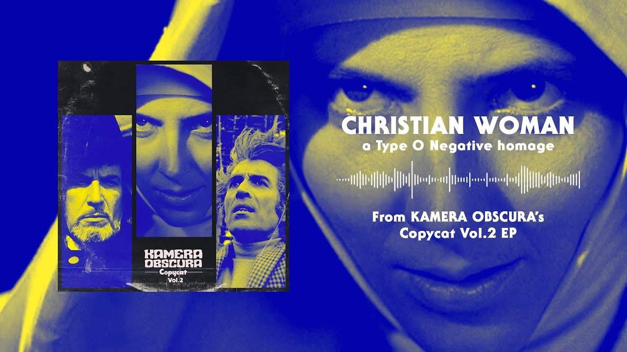 Kamera Obscura est du groupe O moins - Christian Woman (actualité)
