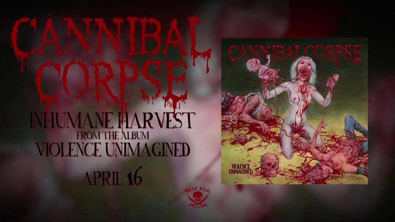 Cannibal Corpse  ne s'imagine plus violent - Inhumane Harvest (actualité)