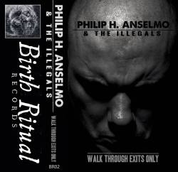 Philipp Anselmo & The Illegals en cassette - Walk Through Exits Only