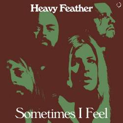 Heavy Feather le sent bien -  Sometimes I Feel