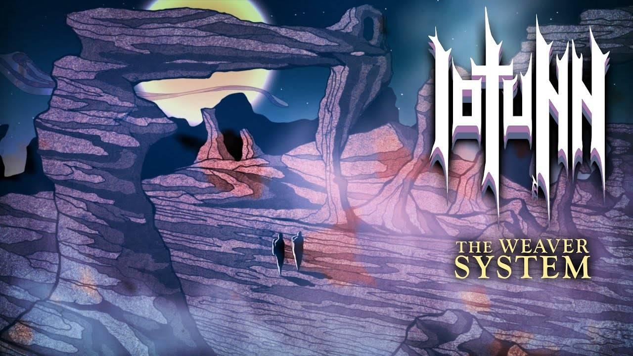 Iotunn tisse l'espace - The Weaver System (actualité)