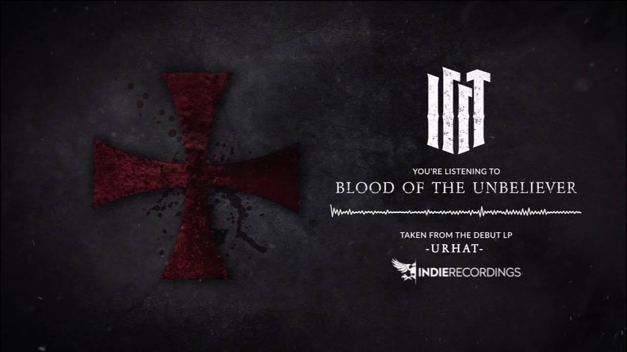"""Illt verse du sang - """"Blood of the Unbeliever"""" (actualité)"""