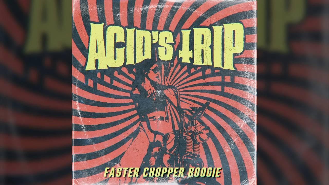 Acid's Trip va vite sur son chopper - Faster Chopper Boogie (actualité)