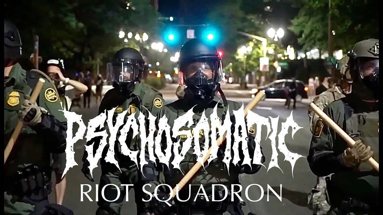 Psychosomatic est prêt en cas d'émeute - Riot Squadron (actualité)