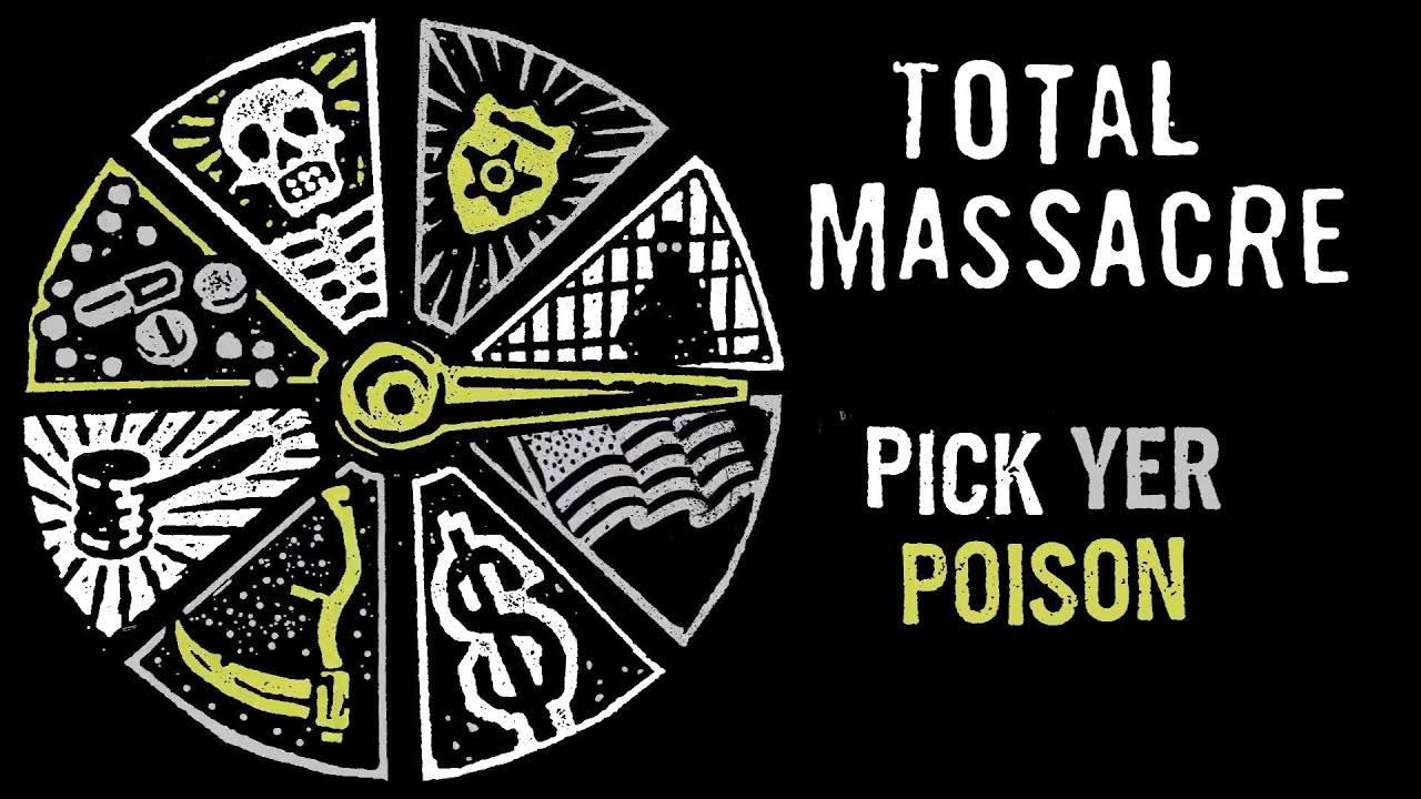 """Total Massacre expert es poison - """"Pick Yer Poison"""" (actualité)"""