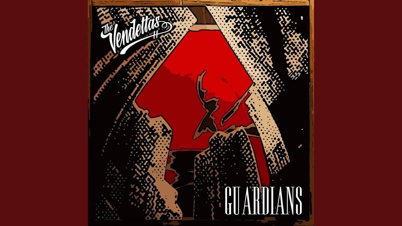The Vendettas monte la garde - Guardians (actualité)