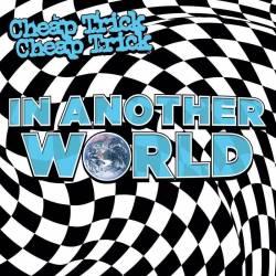 Cheap Trick dans un autre monde - In another world