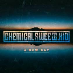 Pour Chemical Sweet Kid aujourd'hui est déjà un nouveau jour - A New Day