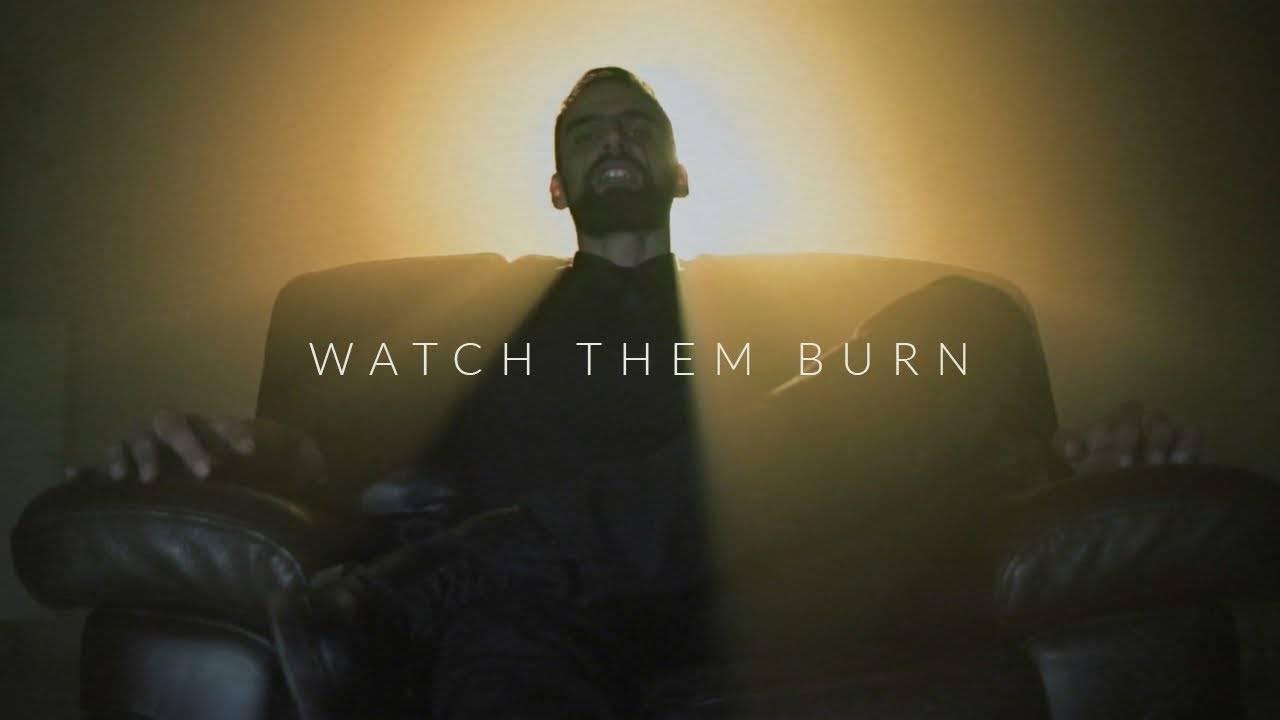 Protogonos aime regarder son âtre - Watch Them Burn (actualité)