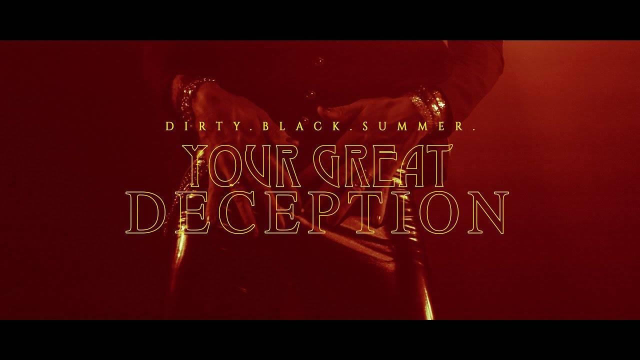 Dirty Black Summer est déçu - Your Great Deception (actualité)
