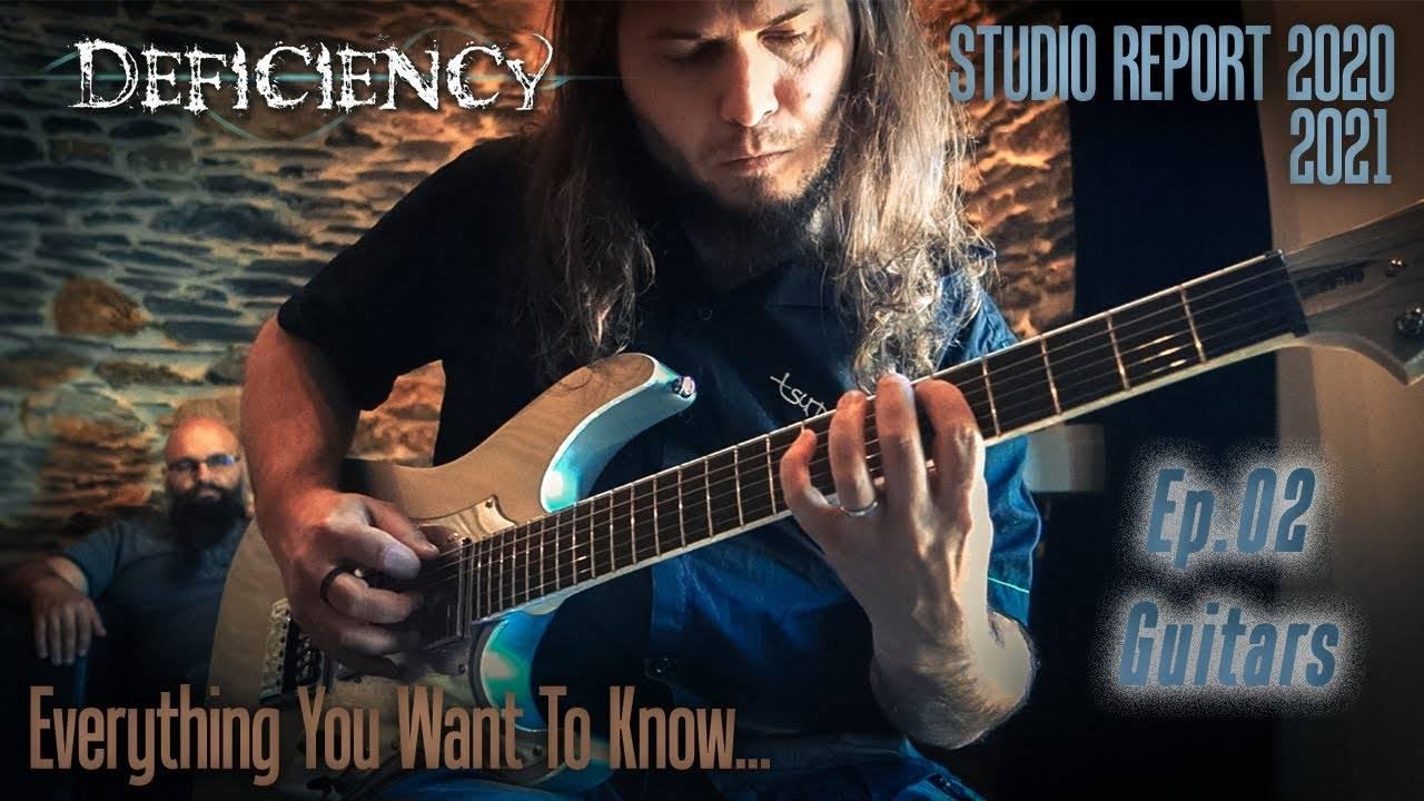 Deficiency et son exprérience en studio - Studio Report 2021 - Ep.02 - Guitars (actualité)