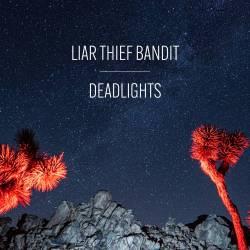 Liar Thief Bandit plus fort que la lumière - Deadlights