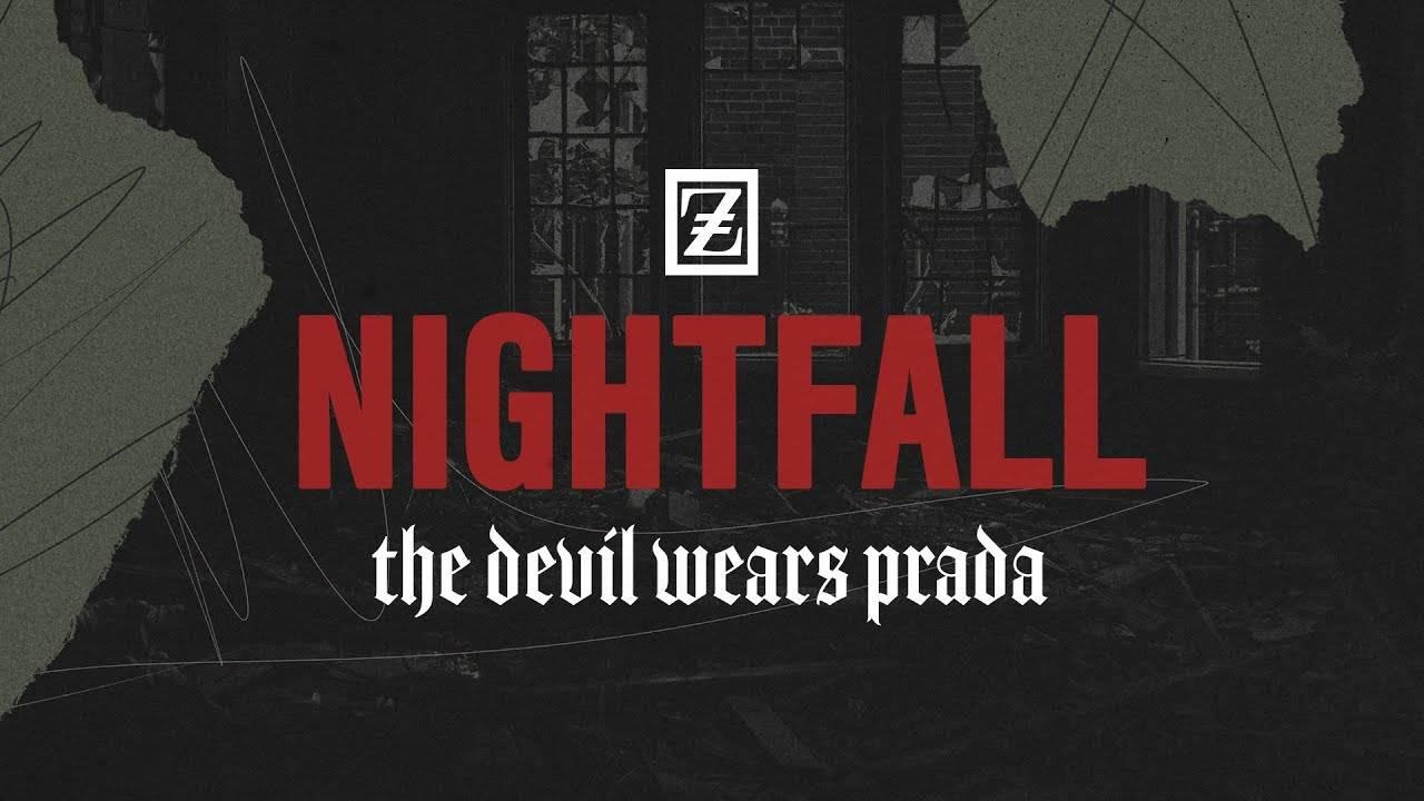 The Devil Wears Prada sort à la tombée de la nuit - Nightfall (actualité)