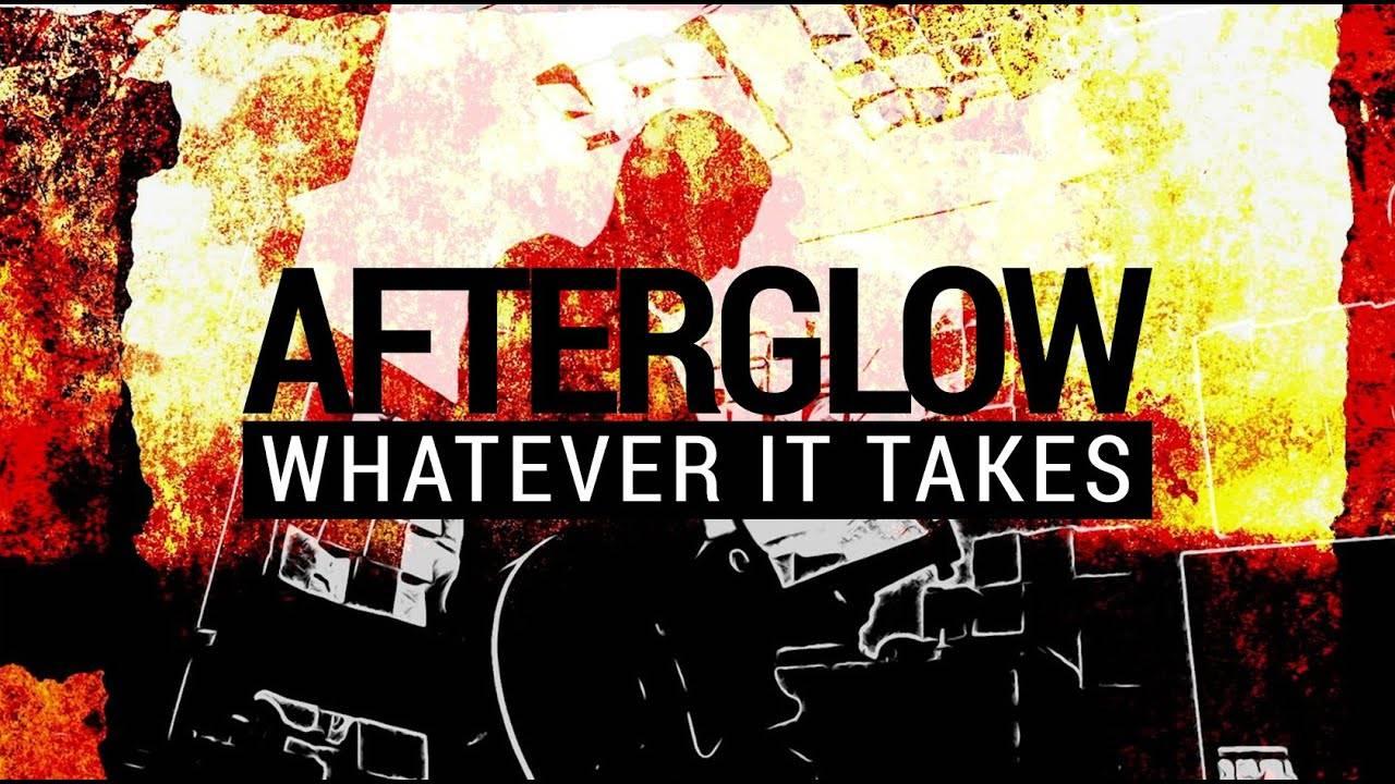 Afterglow  coûte que coûte - Whatever It Takes (actualité)