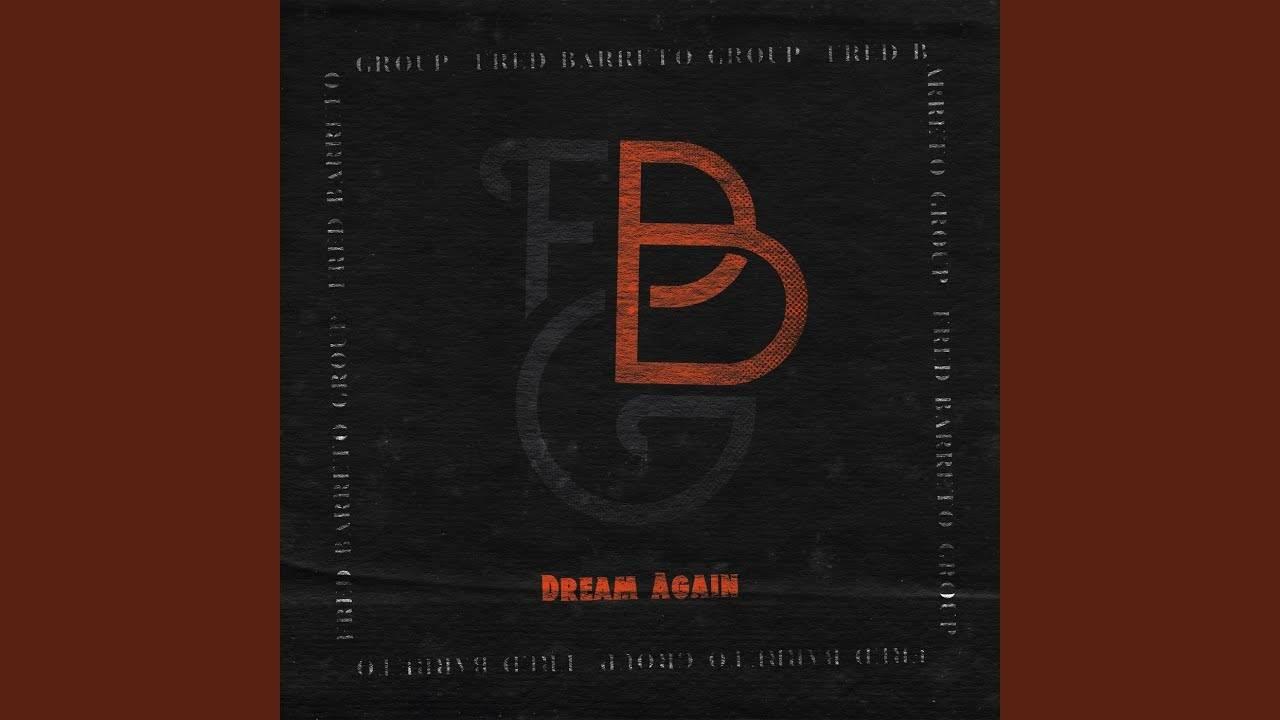 """Fred Barreto Group en rêve encore -""""Dream Again"""" (actualité)"""