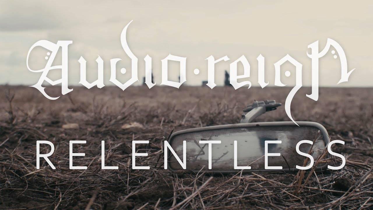 Audio Reign sans odeur- Relentless (actualité)
